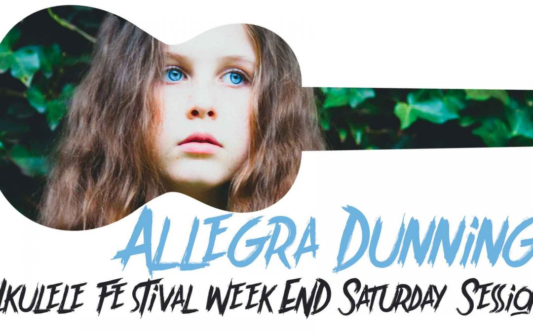 Allegra Dunning: Ukulele Festival Special Saturday Session