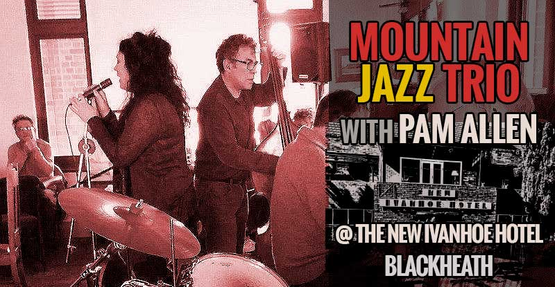 Mountains Jazz Trio with Pam Allen | New Ivanhoe Hotel