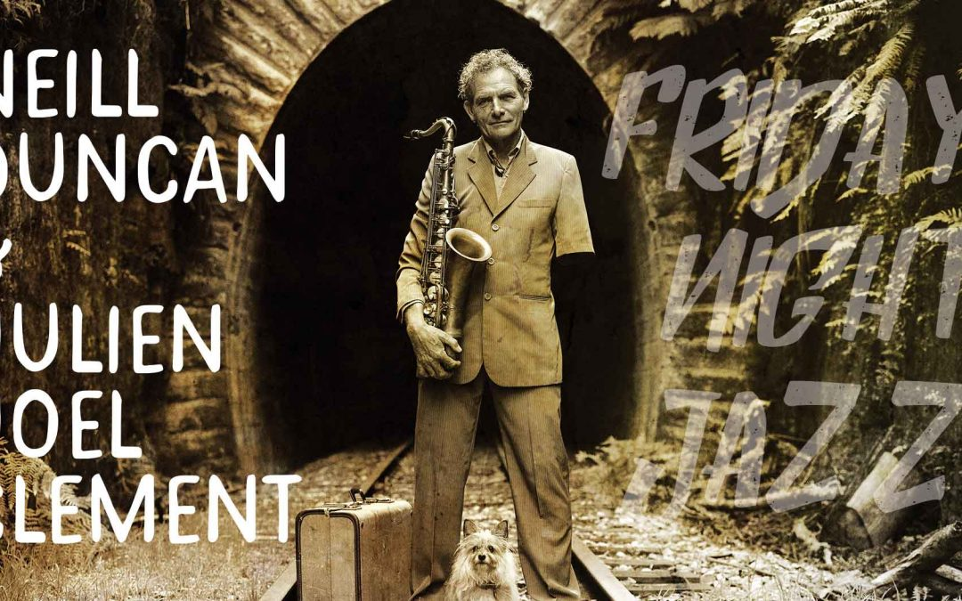 Neill Duncan & Julien Joel Clement | Friday Night Jazz