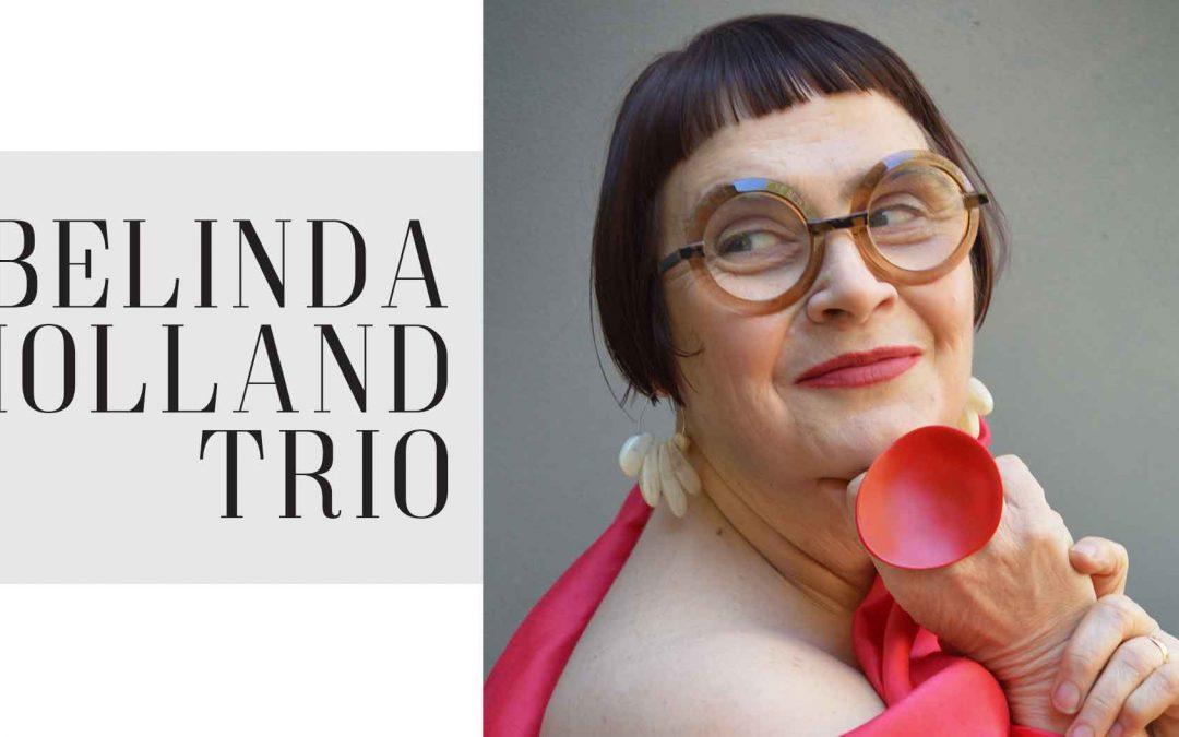 Belinda Holland Trio | Saturday Night Jazz