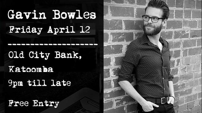 Gavin Bowles (solo) | Old City Bank
