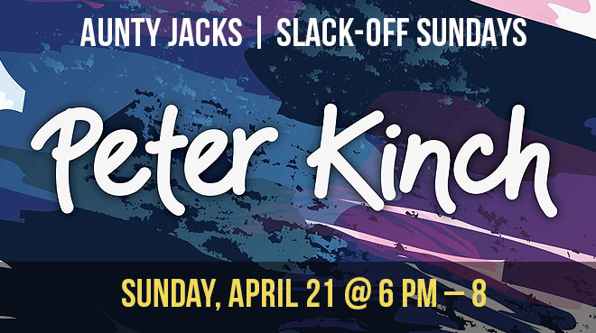 Peter Kinch   Aunty Jack's   Slack-Off Sundays