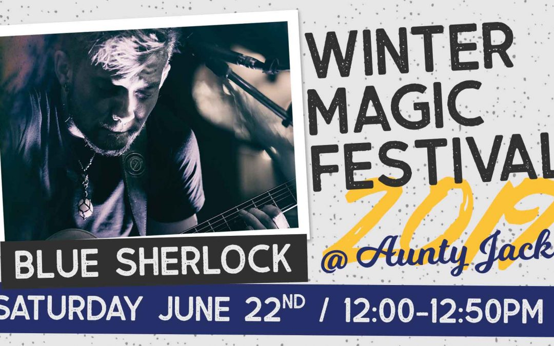 Blue Sherlock | Winter Magic Festival | Slack-Off Sundays | Aunty Jack's