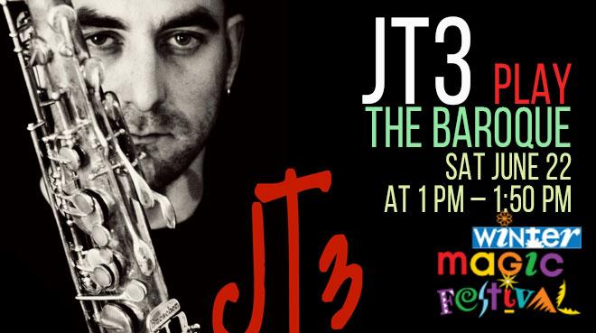 JT3 at The Baroque | Winter Magic Festival