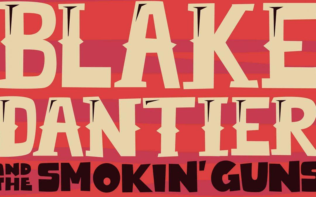 Blake Dantier & Smokin' Guns   Slack-Off Sundays