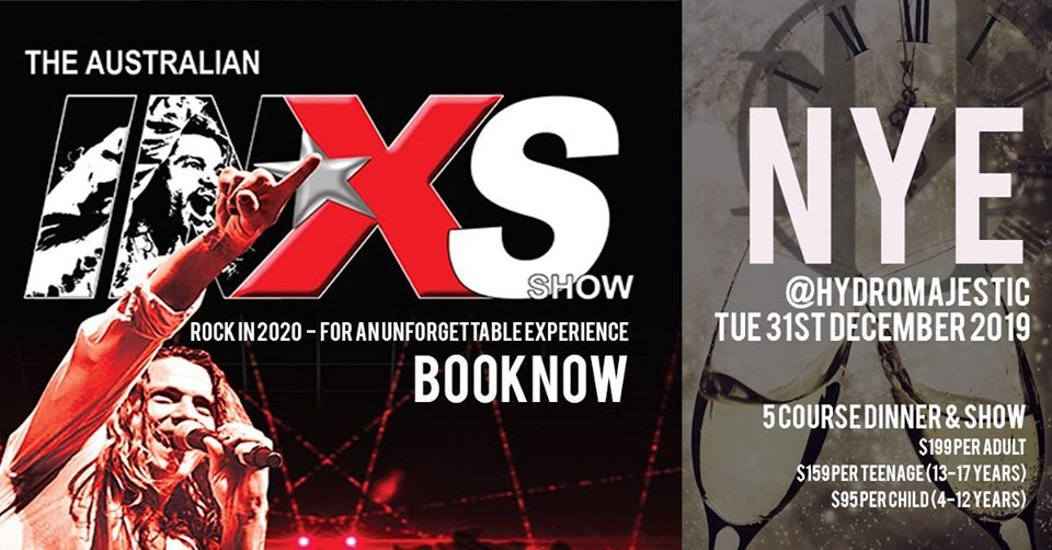 NYE 5 Course Dinner & INXS SHOW | Hydro Majestic