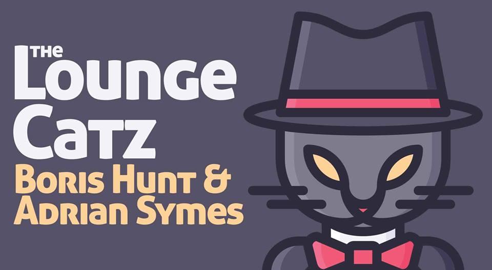 The Lounge Catz w/ Adrian Symes & Boris Hunt | Saturday Night Jazz