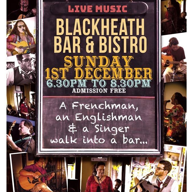 A Frenchman, An Englishman and a Singer walk into the  | Blackheath Bar & Bistro