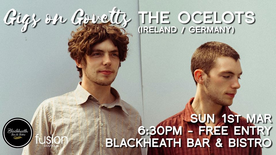 Gigs on Govetts – The Ocelots (Ireland/Germany) | Blackheath Bar & Bistro