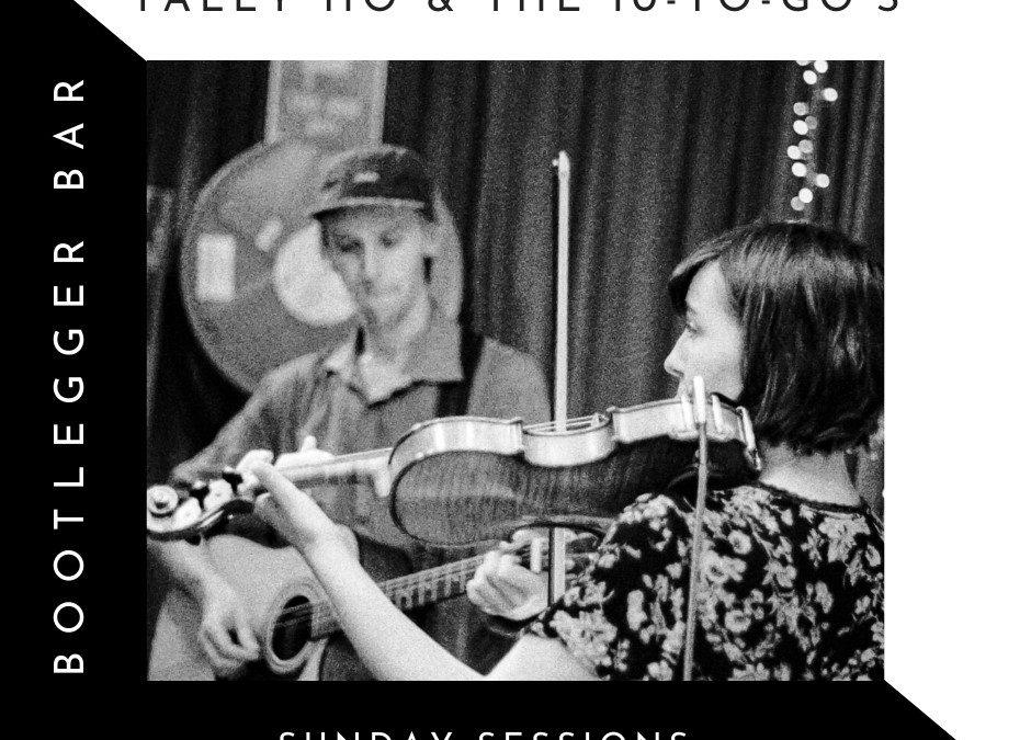 Tally Ho & The 10 To Go's   Bootleggerbar