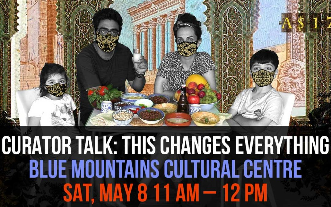 Curator Talk: This changes everything | Blue Mountains Cultural Centre