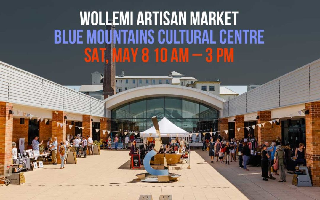 Wollemi Artisan Market | Blue Mountains Cultural Centre